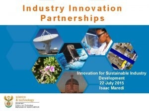 Industry Innovation Partnerships Innovation for Sustainable Industry Development