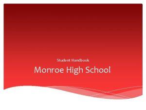 Student Handbook Monroe High School Student Use of