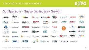 CABLETEC EXPO 2019 SPONSORS Our Sponsors Supporting Industry