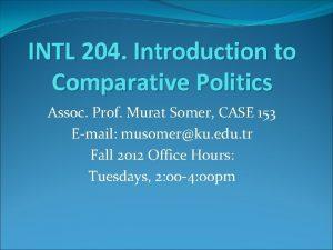 INTL 204 Introduction to Comparative Politics Assoc Prof