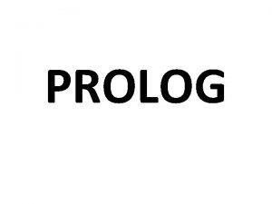 PROLOG Contents 1 PROLOG The Robot Blocks World