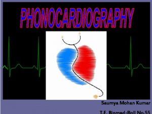 Saumya Mohan Kumar Phonocardiography Index Pioneers in auscultation