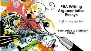 FSA Writing Argumentative Essays English Language Arts Your