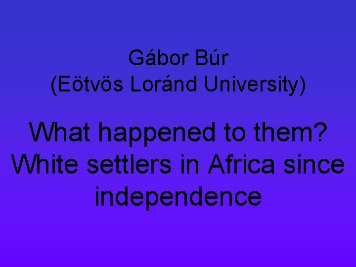 Gbor Br Etvs Lornd University What happened to