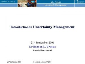 AI CS 364 Uncertainty Management Introduction to Uncertainty