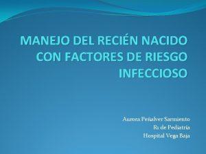 MANEJO DEL RECIN NACIDO CON FACTORES DE RIESGO