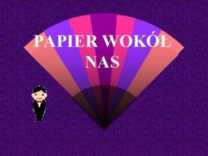 PAPIER WOK NAS bez karty papirusowej trudno wyobrazi