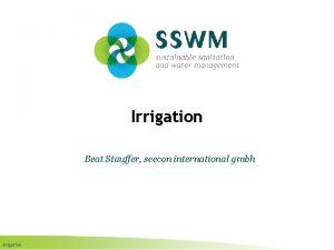 Irrigation Beat Stauffer seecon international gmbh Irrigation Find
