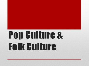 Pop Culture Folk Culture Whats the definition of
