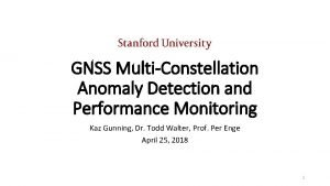 GNSS MultiConstellation Anomaly Detection and Performance Monitoring Kaz