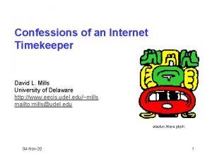 Confessions of an Internet Timekeeper David L Mills