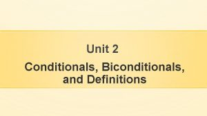 Unit 2 Conditionals Biconditionals and Definitions Conditional Statements