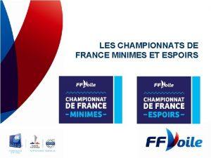 LES CHAMPIONNATS DE FRANCE MINIMES ET ESPOIRS Lvolution