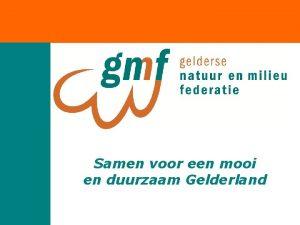 Samen voor een mooi en duurzaam Gelderland Hoorzitting