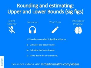 Rounding and estimating Upper and Lower Bounds sig