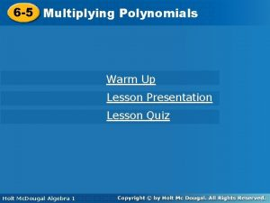 Polynomials 6 5 Multiplying Polynomials Warm Up Lesson