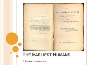 THE EARLIEST HUMANS Student Handouts Inc FIRST THEORIES