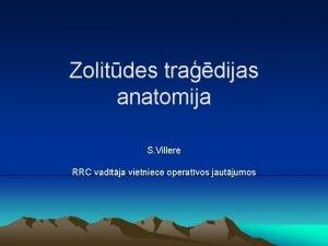 Zolitdes tradijas anatomija S Villere RRC vadtja vietniece