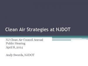 Clean Air Strategies at NJDOT NJ Clean Air