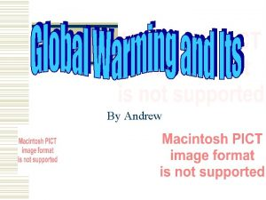 By Andrew What Is Global Warming Global warming
