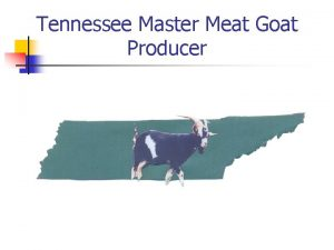 Tennessee Master Meat Goat Producer NUTRITION An Peischel