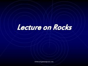 Lecture on Rocks www assignmnetpoint com Rocks There