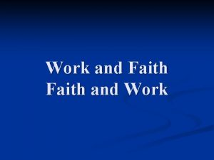 Work and Faith and Work Christ and Culture