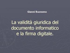 Gianni Buonomo La validit giuridica del documento informatico