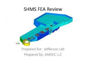 SHMS FEA Review Prepared for Jefferson Lab Prepared
