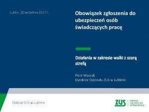Lublin 20 wrzenia 2017 r Obowizek zgoszenia do