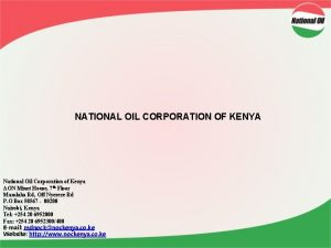 NATIONAL OIL CORPORATION OF KENYA National Oil Corporation
