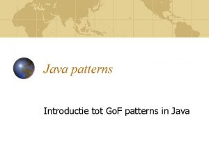 Java patterns Introductie tot Go F patterns in