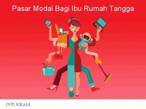 Pasar Modal Bagi Ibu Rumah Tangga Tipikal Aktivitas