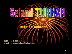 Makina Mhendisi GSM email 0 533 4801580 selamiturhanhotmail