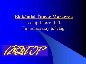 Biokmiai Tumor Markerek Izotp Intzet Kft Immunoassay zletg