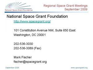 Regional Space Grant Meetings September 2009 National Space