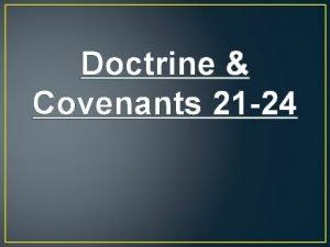 Doctrine Covenants 21 24 Doctrine Covenants 21 His