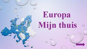 Europa Mijn thuis Ze zorgen goed voor ons