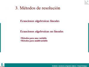 1 3 Mtodos de resolucin Ecuaciones algebraicas lineales