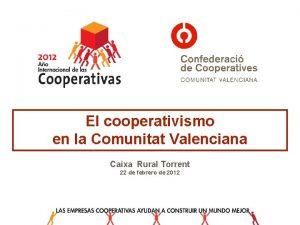 El cooperativismo en la Comunitat Valenciana Caixa Rural