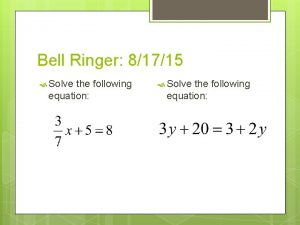 Bell Ringer 81715 Solve the following equation 1