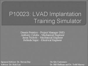 P 10023 LVAD Implantation Training Simulator Dennis Prentice
