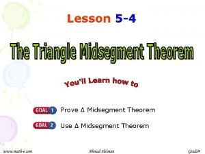 Lesson 5 4 Prove Midsegment Theorem Use Midsegment