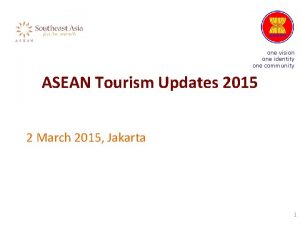 one vision one identity one community ASEAN Tourism