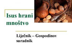 Isus hrani mnotvo Lijenik Gospodinov suradnik Isus Krist