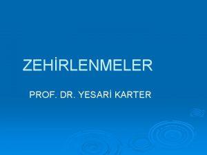 ZEHRLENMELER PROF DR YESAR KARTER ZEHRTOKSN Organizmada zararl