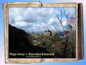 Moje trasy v Jizerskch horch zdarskybseznam cz Skly