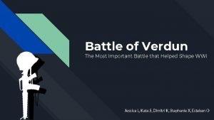 Battle of Verdun The Most Important Battle that
