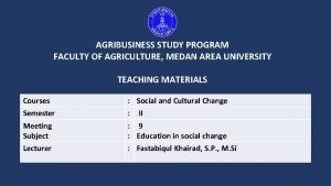 AGRIBUSINESS STUDY PROGRAM FACULTY OF AGRICULTURE MEDAN AREA
