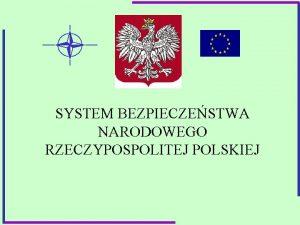 SYSTEM BEZPIECZESTWA NARODOWEGO RZECZYPOSPOLITEJ POLSKIEJ O sprawach strategicznych